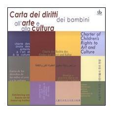 Carta dei diritti dei bambini all'arte e alla cultura. Ediz. multilingue