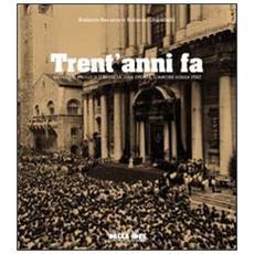 Trent'anni fa. Giovanni Paolo II e Brescia. Una storia d'amore senza fine