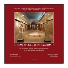 L'Iraq museum di Baghdad. Gli interventi italiani per la riqualificazione di un patrimonio dell'umanità