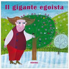Sophie Fatus - Carta In Tavola - Il Gigante Egoista