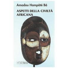 Aspetti della civiltà africana