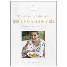 Prevenire e controllare ipertensione e colesterolo