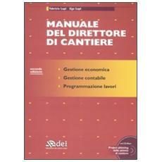 Manuale del direttore di cantiere. Con CD-ROM