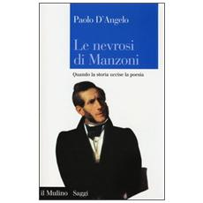 Le nevrosi di Manzoni. Quando la storia uccise la poesia