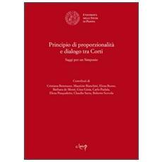 Principio di proporzionalità e dialogo tra Corti. Saggi per un simposio
