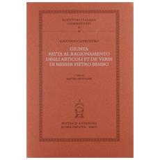 Giunta fatta al ragionamento degli articoli et de' verbi di messer Pietro Bembo