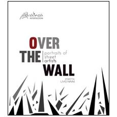 Over the wall. Portraits of street artists