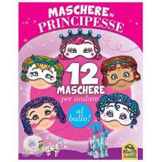 Maschere Di Principesse - 12 Maschere Per Andare Al Ballo