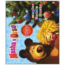 Il magico Natale di Masha. Masha e Orso
