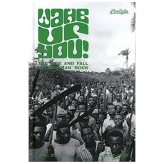 Wake Up You - The Rise & Fall Of Nigerian Rock Music 1972-1977 Vol. 2 (Cd+Dvd)