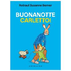 Rotraut Susanne Berner - Buonanotte Carletto!