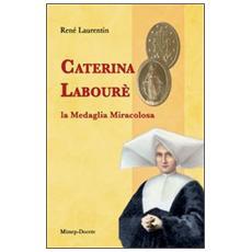 Caterina Labourè. La medaglia miracolosa
