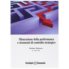Misurazione della performance e strumenti di controllo strategico