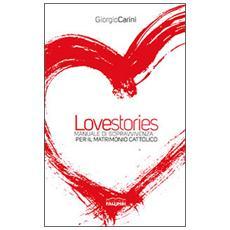 Love stories. Manuale di sopravvivenza per il matrimonio cattolico
