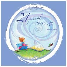 Marina Iuele - 21 Piccole Storie Zen (Nuova Edizione)