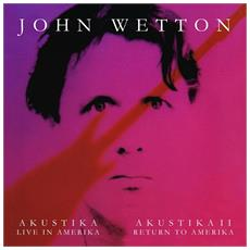 John Wetton - Akustika - Live In Amerika / Akustika II - Return To Amerika (2 Cd)