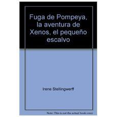Fuga de Pompeya, la aventura de Xenos, el pequeño escalvo