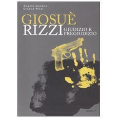 Giosué Rizzi. Giudizio e pregiudizio