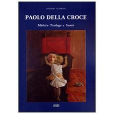 Paolo della Croce. Mistico, teologo e santo