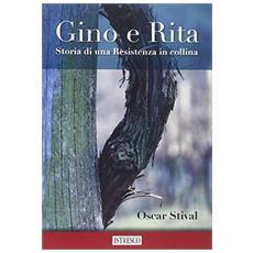 Gino e Rita. Storia di una Resistenza in collina