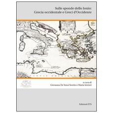 Sulle sponde dello Ionio: Grecia Occidentale e greci d'Occidente
