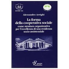 Forma della cooperativa sociale (La)