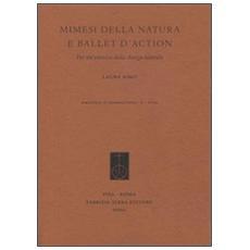 Mimesi della natura e ballet d'action. Per un'estetica della danza teatrale