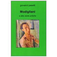 Modigliani e altre storie antiche