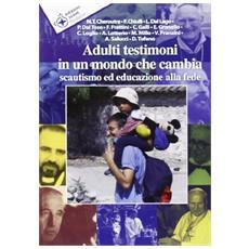 Adulti testimoni in un mondo che cambia. Scautismo ed educazione alla fede