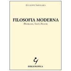 Filosofia moderna. Problemi, testi, figure