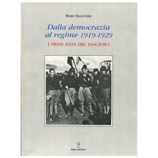 Dalla Democrazia Al Regime. 1919-1929: I Primi Anni Del Fascismo.