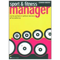 Sport & fitness manager. Come portare il settore tecnico all'eccellenza