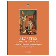 Alcestis: a Ferrara love story. Giorgio de Chirico and Antonia Bolognesi