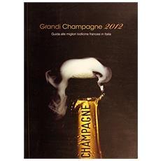 Grandi champagne 2012