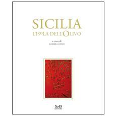 Sicilia. L'isola dell'olivo