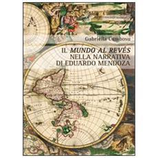 Il mundo al revés nella narrativa di Eduardo Mendoza