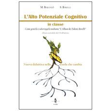 L'alto potenziale cognitivo in classe. Come gestirlo e valorizzarlo mediante «L'album dei Talenti-Borelli». Con CD-ROM