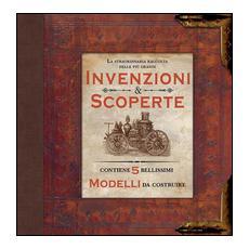La straordinaria raccolta delle più grandi invenzioni & scoperte. Ediz. illustrata. Con gadget