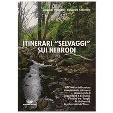 Itinerari «selvaggi» sui Nebrodi. Alla ricerca della natura incontaminata attraverso sentieri ricchi di suggestione e di fascino