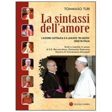 La sintassi dell'amore. L'Azione Cattolica e il laicato «in uscita» oggi in Italia
