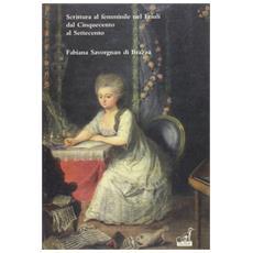 Scrittura al femminile nel Friuli dal Cinquecento al Settecento