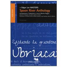 Spoon River anthology. Testo inglese a fronte. Ediz. integrale