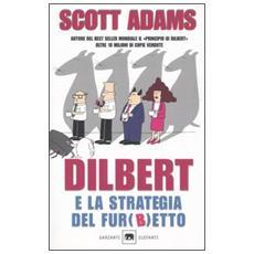 Dilbert e la strategia del fur (b) etto