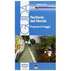 Periferie del mondo. Proposte di viaggio. Ediz. italiana e inglese