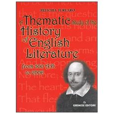 Thematic study of the history of english literature. From 500 A. D. to 2000 (A)