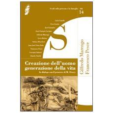 Creazione dell'uomo generazione della vita. In dialogo con il pensiero di M. Henry