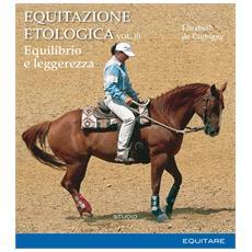 Equitazione etologica. Vol. 3: Equilibrio e leggerezza.