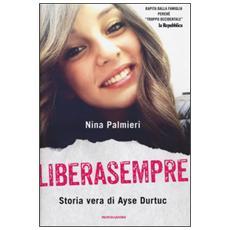 Liberasempre. Storia vera di Ayse Durtuc