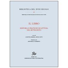 Il libro. Editoria e pratiche di lettura nel Settecento