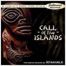 Ixtahuele - Call Of The Islands